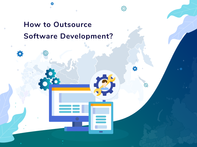 How to Outsource Software Development?