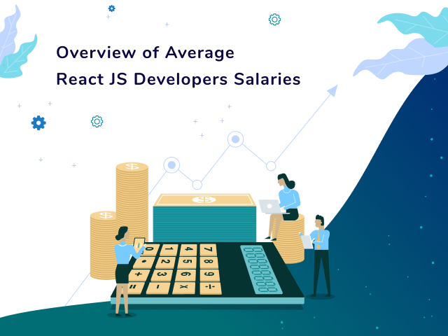Overview of Average ReactJS Developers Salaries