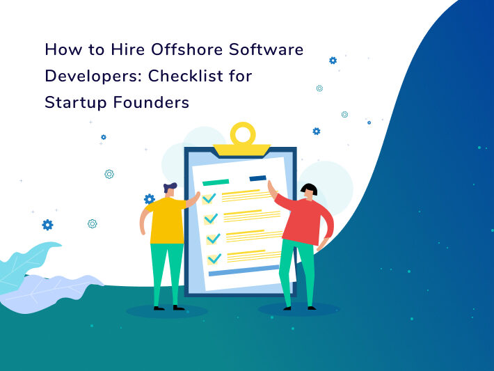 How to Hire Offshore Software Developers: Checklist for Startup Founders