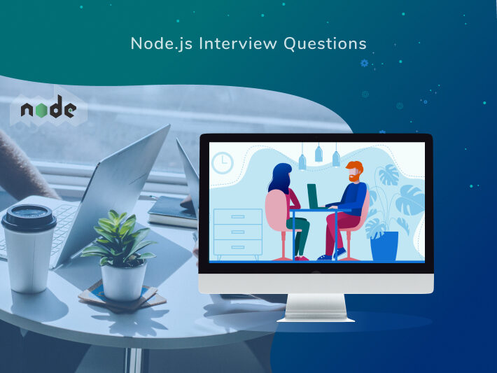 Node.js Interview Questions and Answers: Hire The Best One With Our Advice