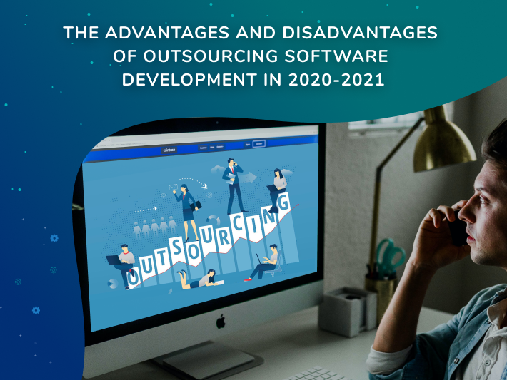 Outsourcing Software Development Pros and Cons in 2021