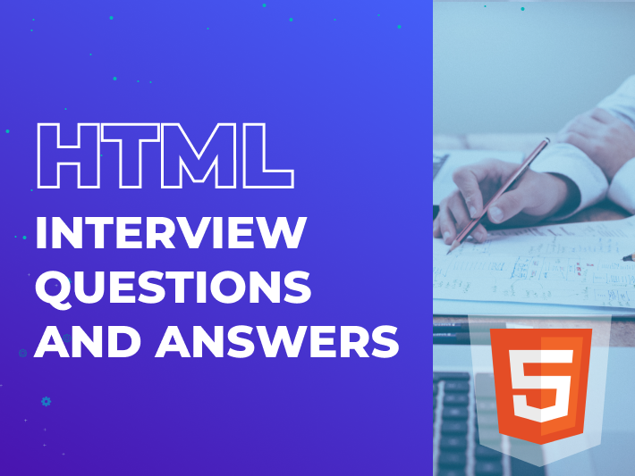 HTML Interview Questions and Answers: Comprehensive Guide