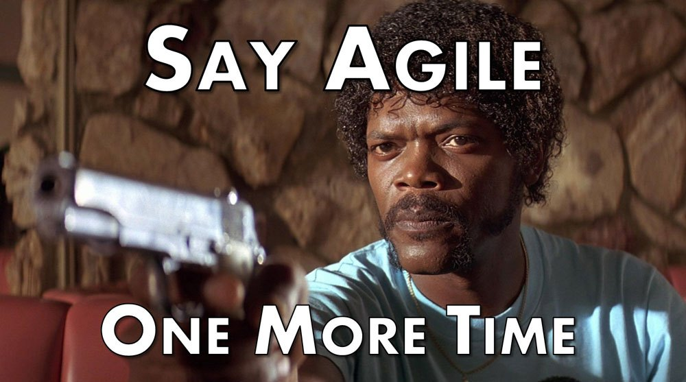 say one more time pulp fiction joke about agile methology in managing offshore teams