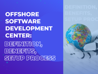 Offshore Software Development Center: Definition, Benefits, Setup Process