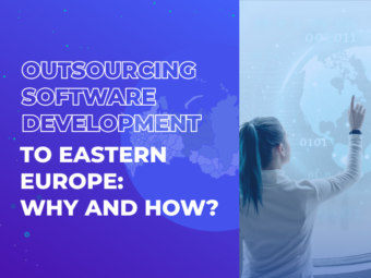 Outsourcing Software Development to Eastern Europe: Why and How?