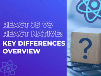 React JS vs React Native: Key Differences Overview