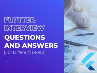 Flutter Interview Questions and Answers – Find Your Highly Qualified Developer