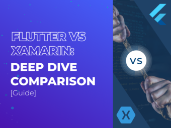 Xamarin vs Flutter: What to Choose for Your Project?