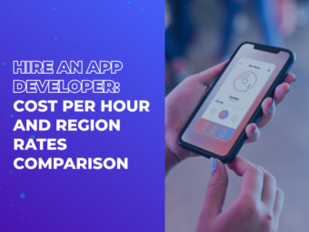 Hire an App Developer: Cost per Hour and Region Rates Comparison